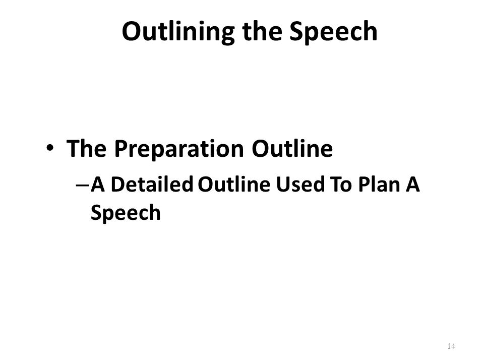 Outlining the Speech The Preparation Outline