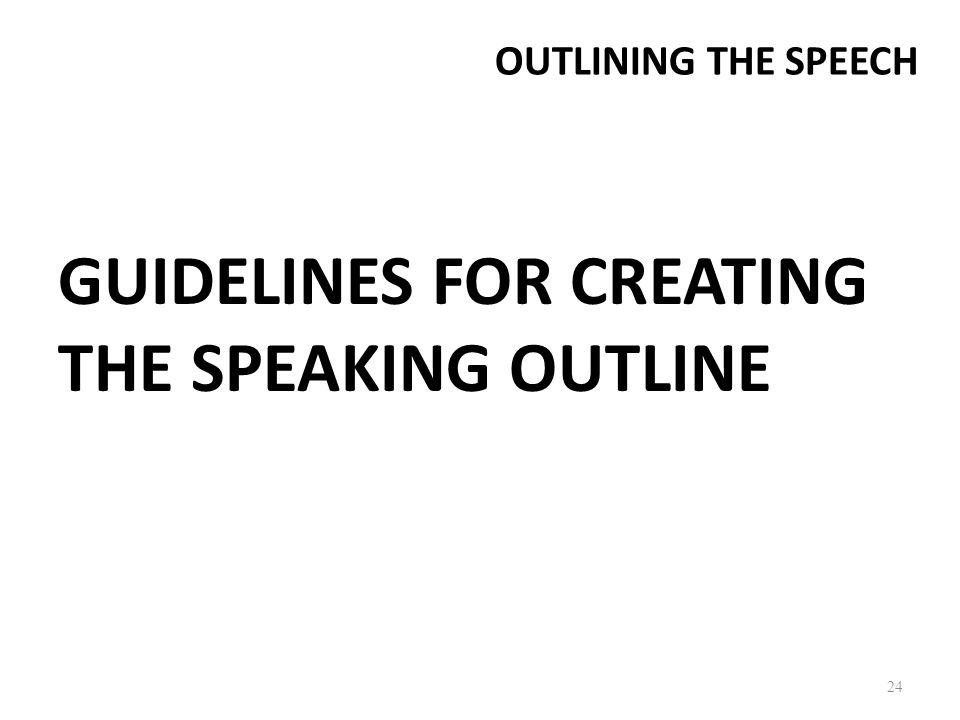 GUIDELINES FOR CREATING THE SPEAKING OUTLINE