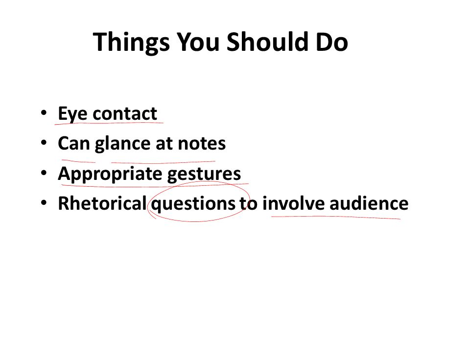 Things You Should Do Eye contact Can glance at notes