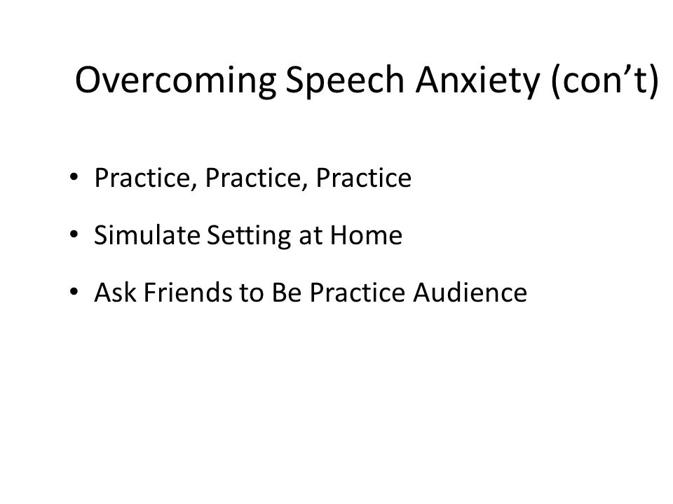Overcoming Speech Anxiety (con't)