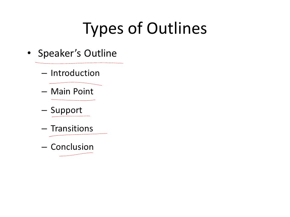 kinds of outline The major categories of outlines are formal, informal and cluster outlines the purpose of an outline is to help organize thoughts for a longer written or spoken.
