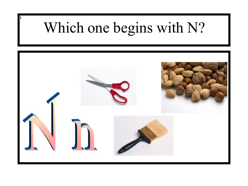 Which one begins with N N n