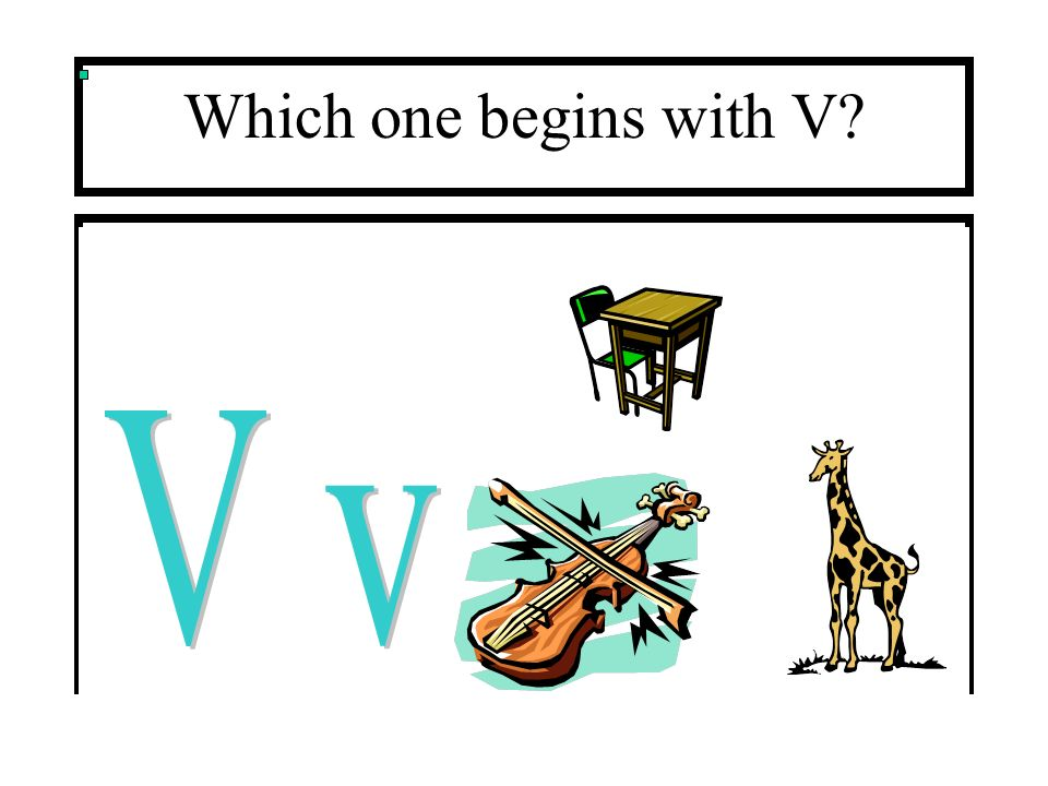 Which one begins with V V v