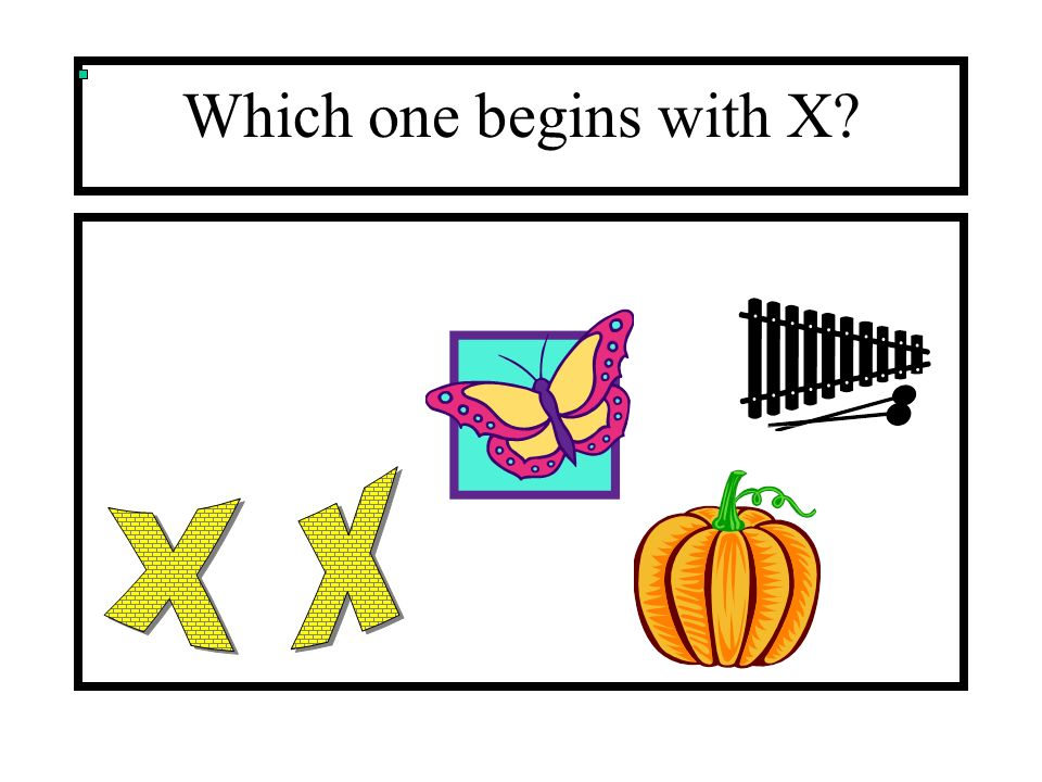 Which one begins with X X x