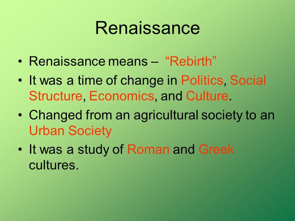 Renaissance Renaissance means – Rebirth