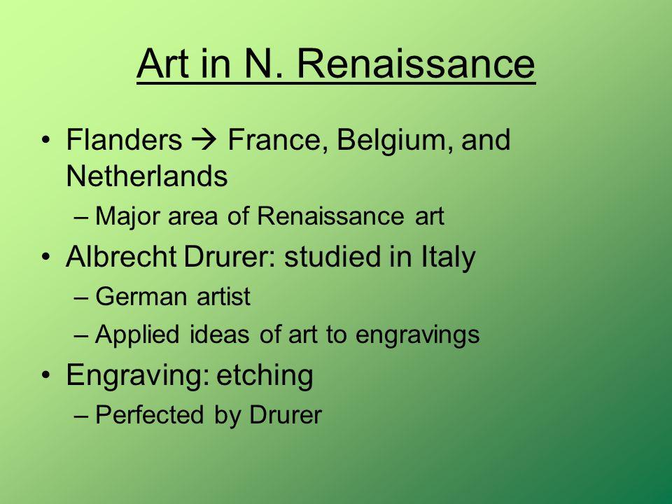 Art in N. Renaissance Flanders  France, Belgium, and Netherlands