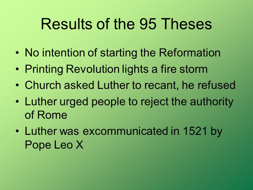 Results of the 95 Theses No intention of starting the Reformation