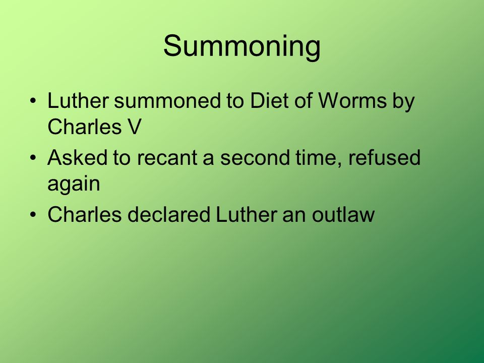 Summoning Luther summoned to Diet of Worms by Charles V