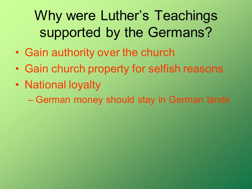 Why were Luther's Teachings supported by the Germans