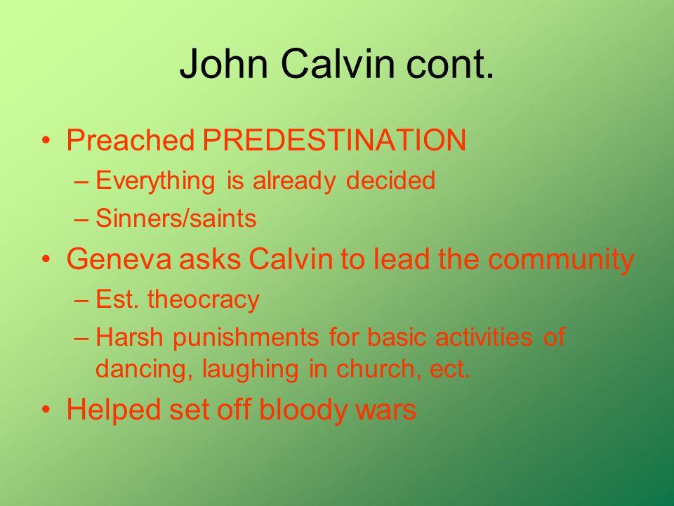 John Calvin cont. Preached PREDESTINATION