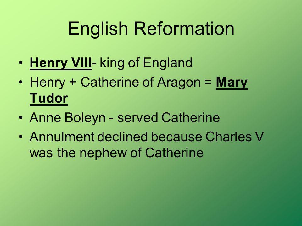 English Reformation Henry VIII- king of England