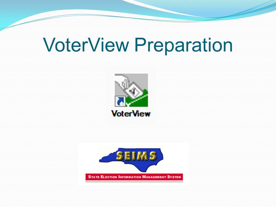 VoterView Preparation
