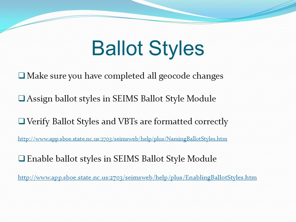 Ballot Styles Make sure you have completed all geocode changes