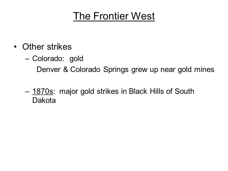 The Frontier West Other strikes Colorado: gold