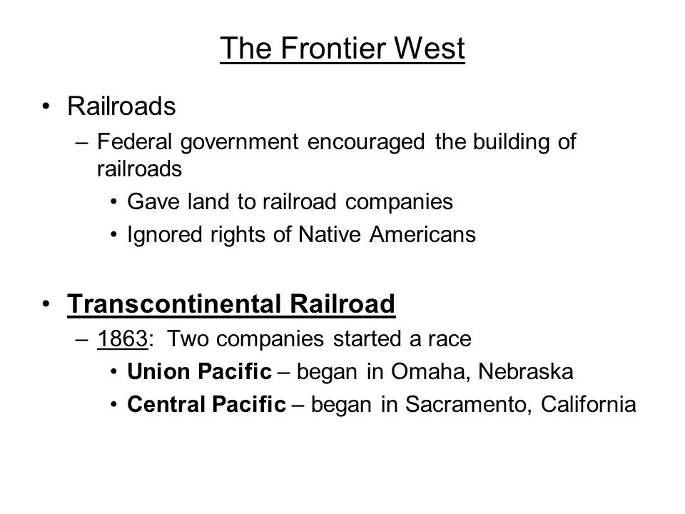 The Frontier West Railroads Transcontinental Railroad