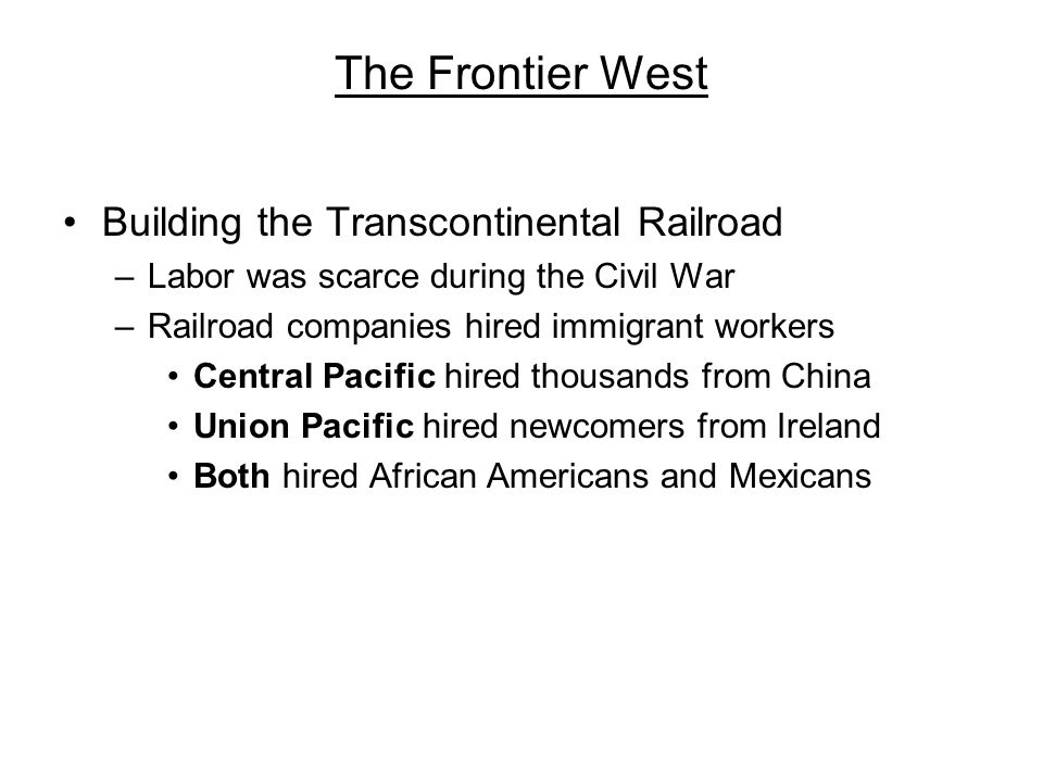 The Frontier West Building the Transcontinental Railroad
