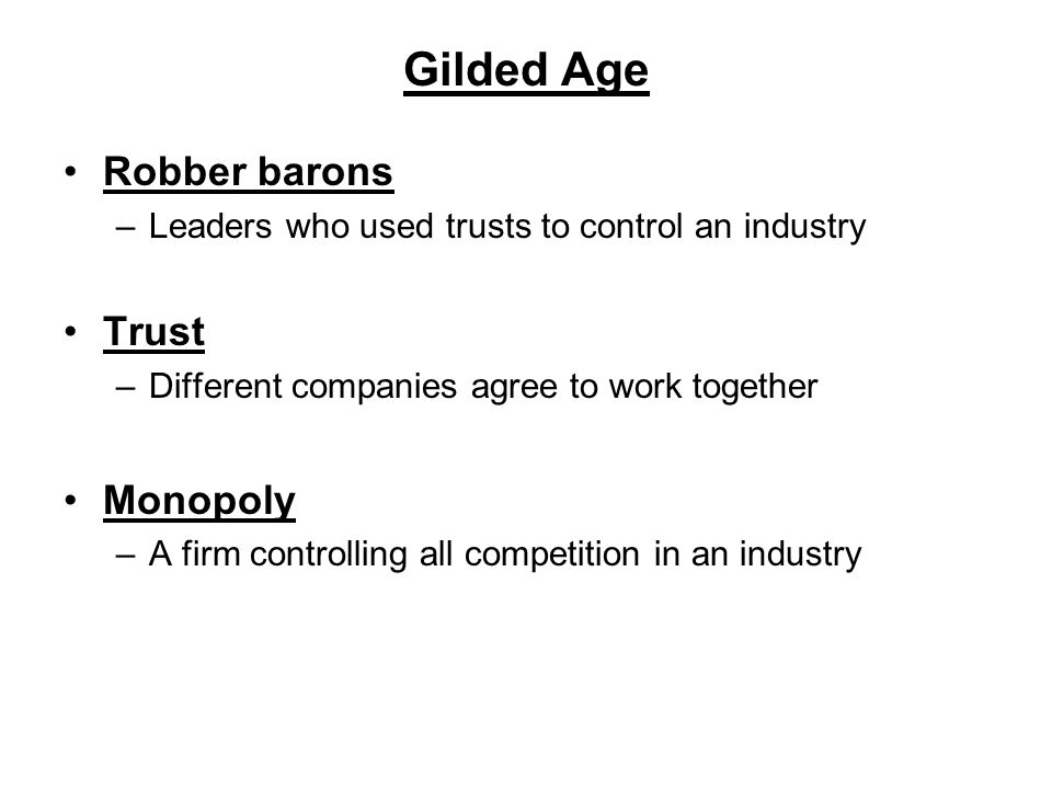 Gilded Age Robber barons Trust Monopoly