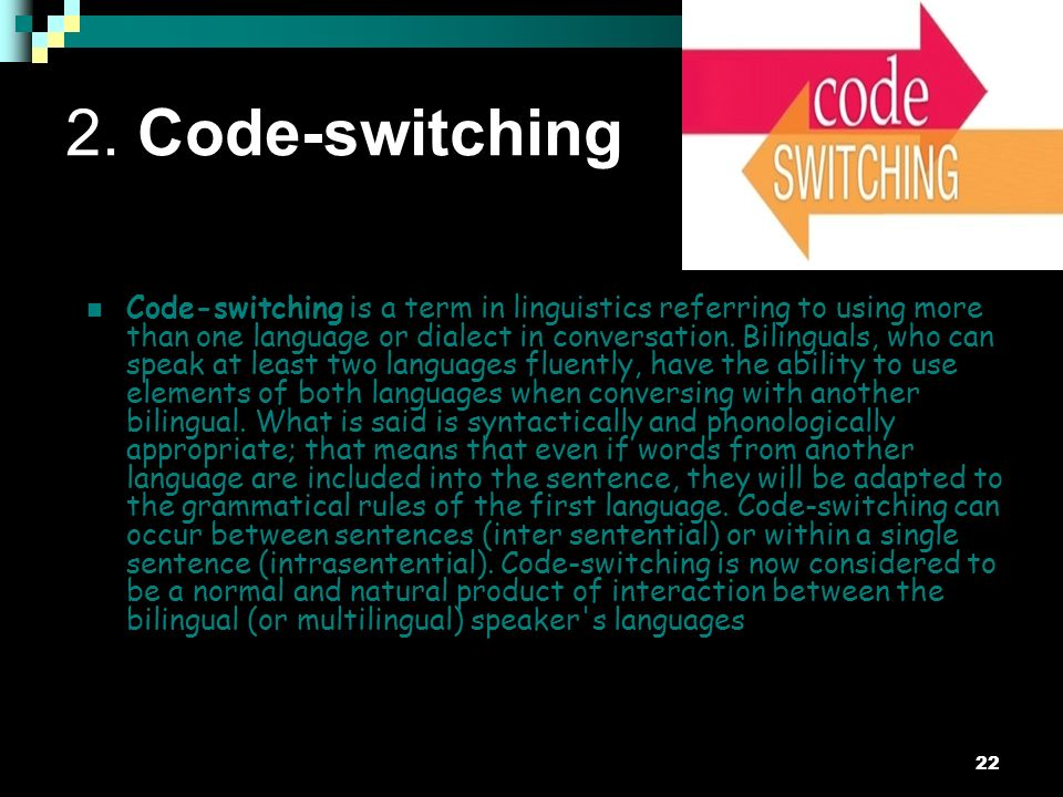 linguistics and speakers practice code switching The linguistics journal june 2011 volume 5 issue 1 220  practice from the students' perspectives of the language use in the classroom since  research has shown that speakers code-switch or code-mix for a variety of reasons.