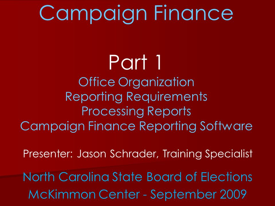 Campaign Finance Part 1 Office Organization Reporting Requirements Processing Reports Campaign Finance Reporting Software