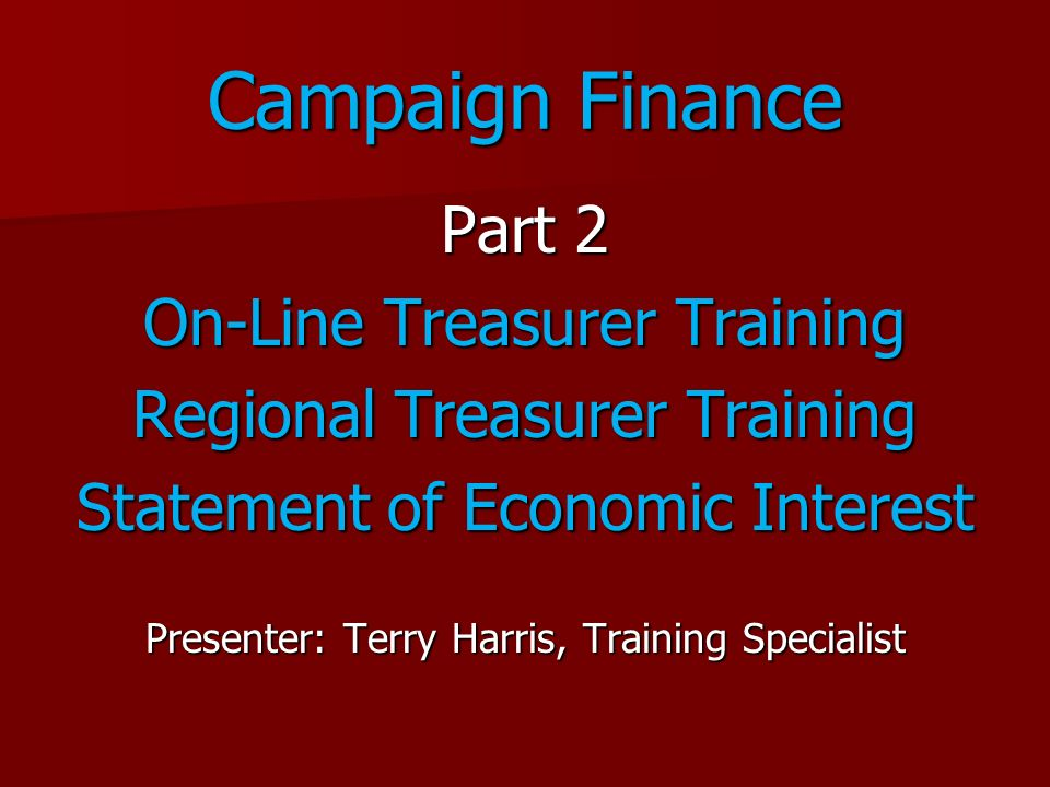 Campaign Finance Part 2 On-Line Treasurer Training