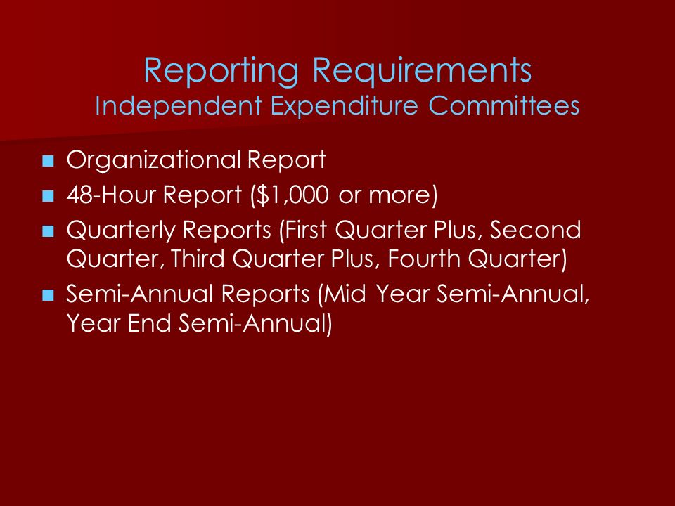 Reporting Requirements Independent Expenditure Committees