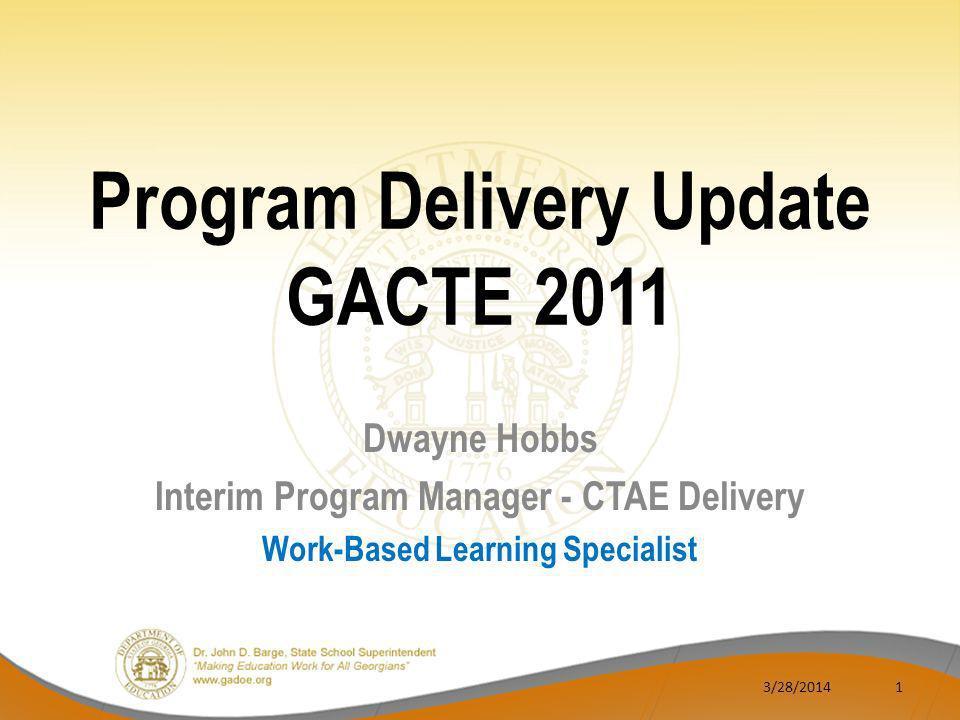 Program Delivery Update GACTE 2011