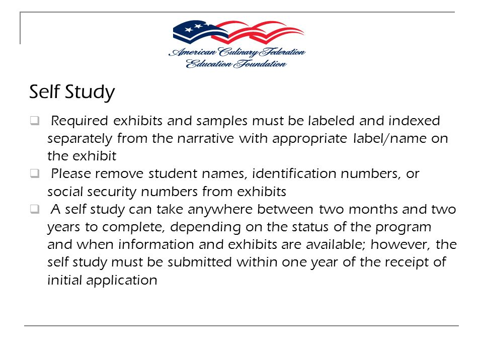 Self Study Required exhibits and samples must be labeled and indexed separately from the narrative with appropriate label/name on the exhibit.