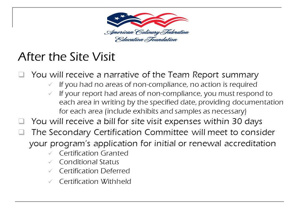 After the Site Visit You will receive a narrative of the Team Report summary. If you had no areas of non-compliance, no action is required.