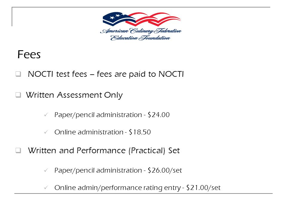 Fees NOCTI test fees – fees are paid to NOCTI Written Assessment Only