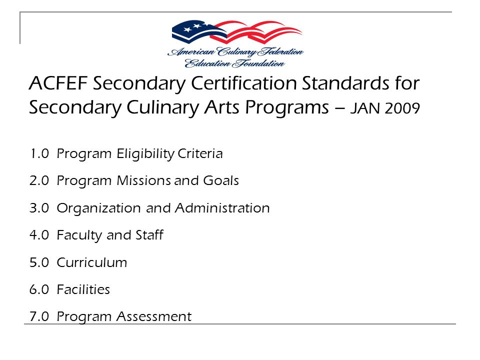 ACFEF Secondary Certification Standards for Secondary Culinary Arts Programs – JAN 2009