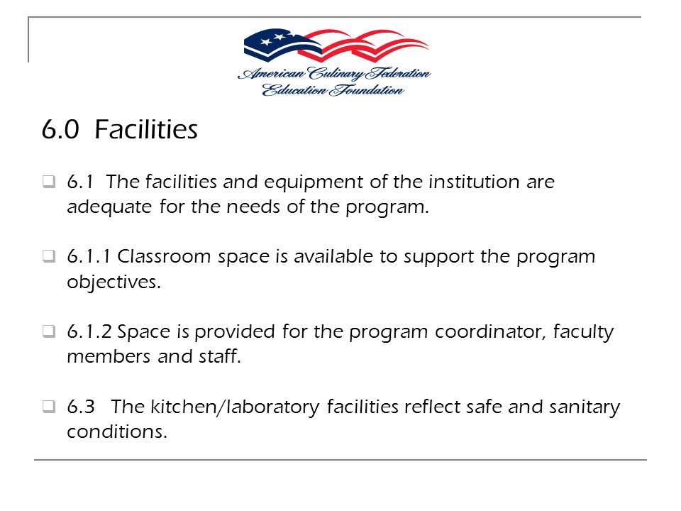 6.0 Facilities 6.1 The facilities and equipment of the institution are adequate for the needs of the program.