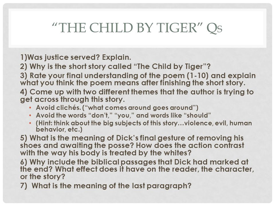 the child by tiger essay example I can't find the story online anywhere i need to read a child by tiger but i can't find it online i don't want essays on it i can write my own thanks.