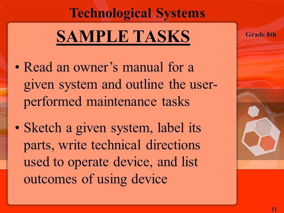 SAMPLE TASKS Read an owner's manual for a given system and outline the user-performed maintenance tasks.