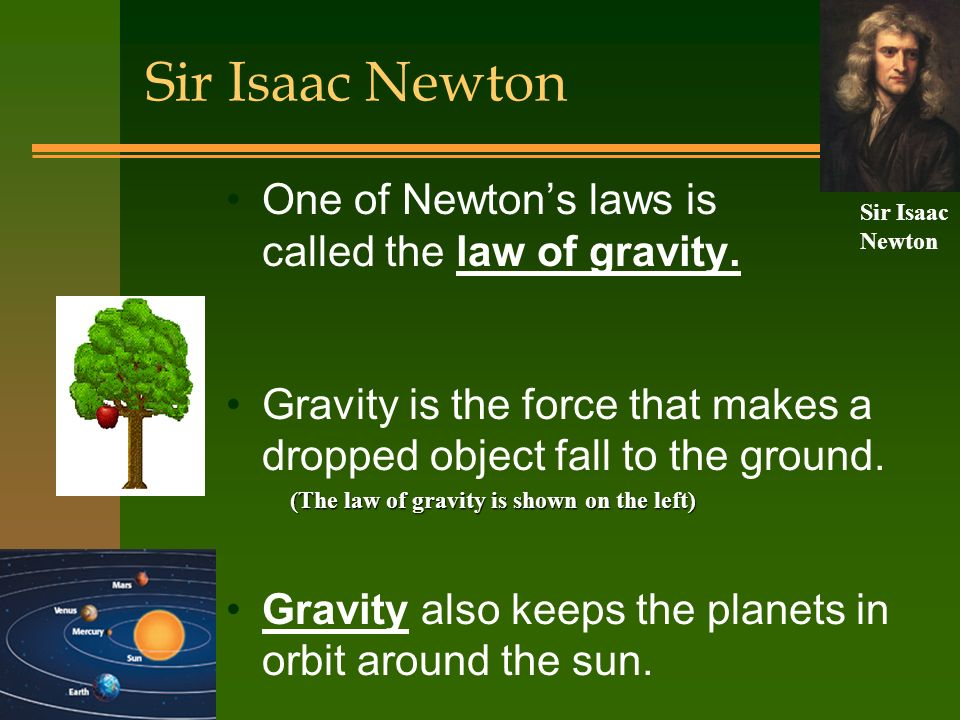 the three laws of general physics by isaac newton Sir isaac newton developed the three basic laws of motion and the theory of universal gravity everything, from apples to planets, obeys the same unchanging laws by combining physics, mathematics, and astronomy.