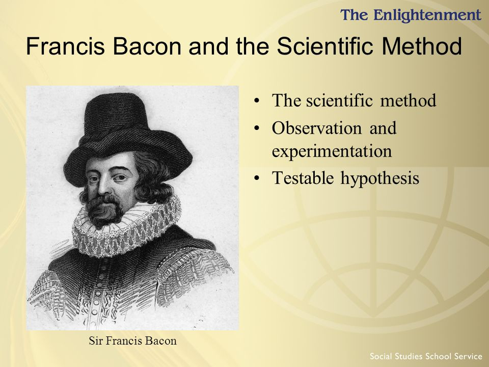 exploring francis bacons modern scientific methods René descartes: scientific method a priori method are then contrasted to the method of newton, bacon and the british of science in early modern.