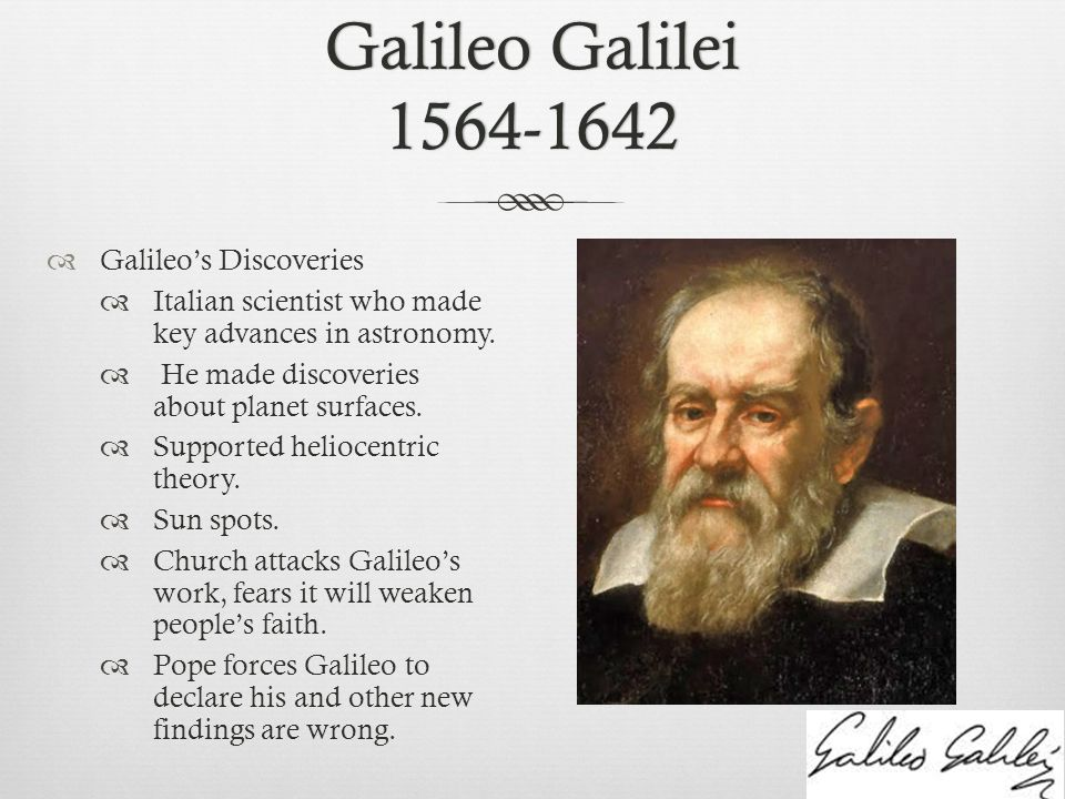 the life discoveries and the impact of the scientific accomplishments of galileo galilei Galileo was an italian physicist, mathematician, astronomer, and philosopher who played a major role in the scientific revolution his achievements include improvements to the telescope, consequent astronomical observations, and advancements on physics and science.