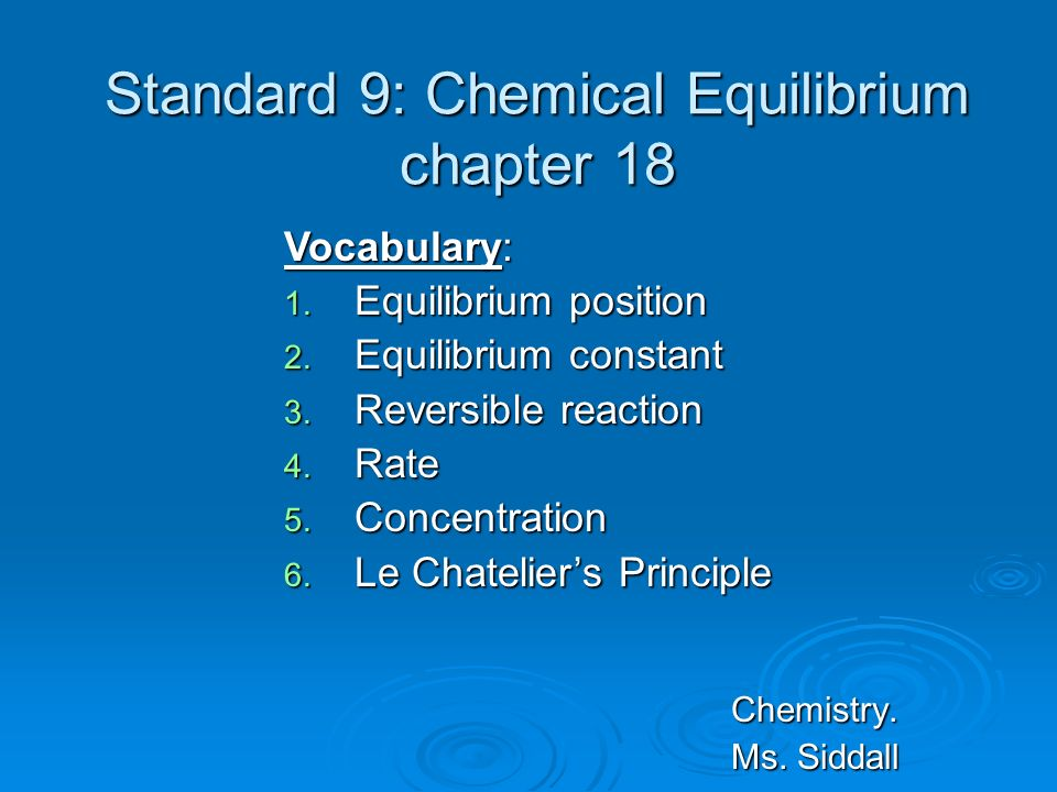 Standard 9: Chemical Equilibrium chapter 18
