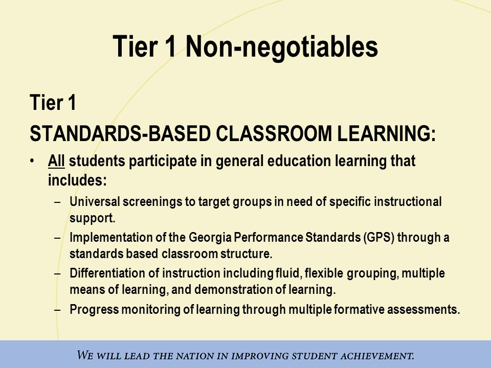 Tier 1 Non-negotiables Tier 1 STANDARDS-BASED CLASSROOM LEARNING: