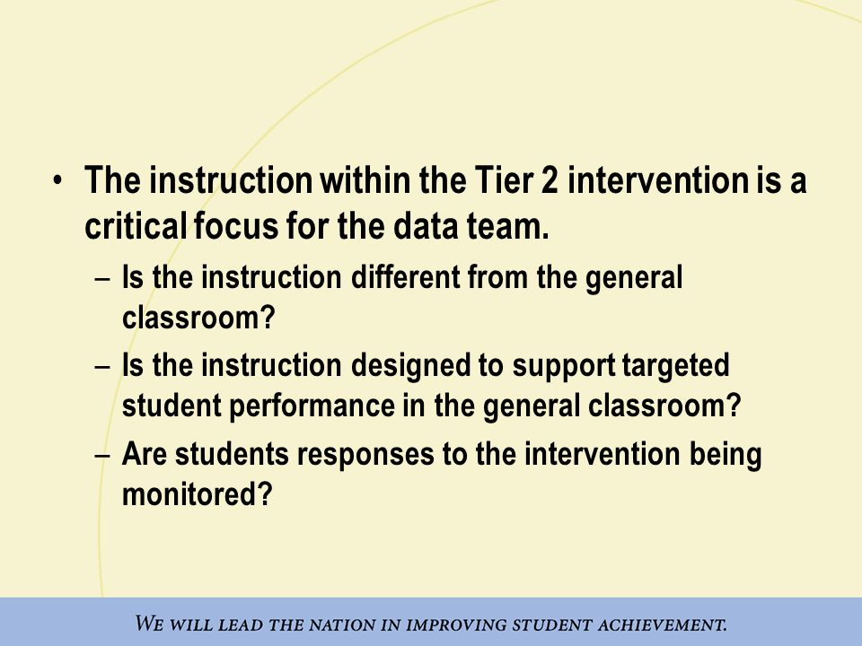 The instruction within the Tier 2 intervention is a critical focus for the data team.