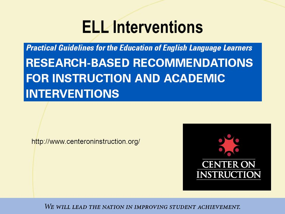 ELL Interventions http://www.centeroninstruction.org/