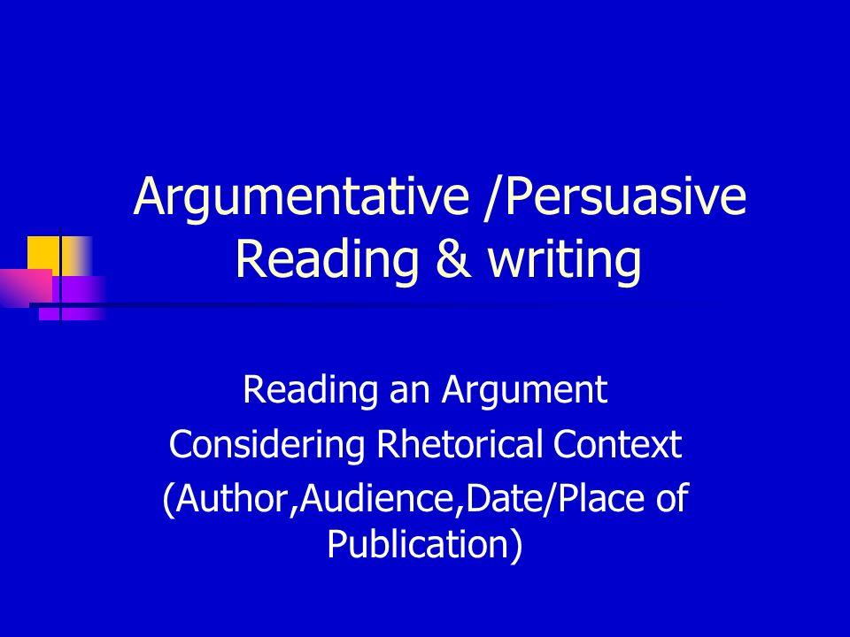 Argumentative /Persuasive Reading & writing