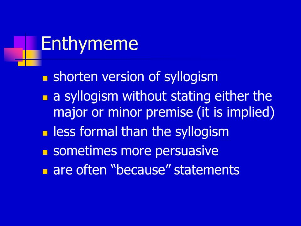 Enthymeme shorten version of syllogism