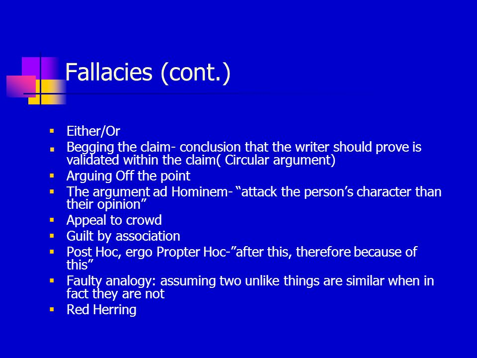 Fallacies (cont.) Either/Or