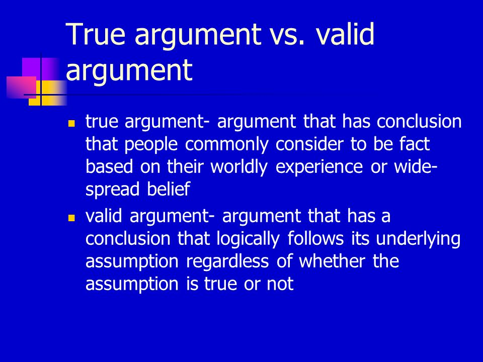 True argument vs. valid argument
