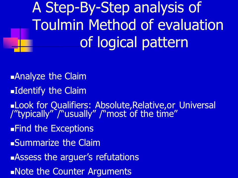 A Step-By-Step analysis of Toulmin Method of evaluation