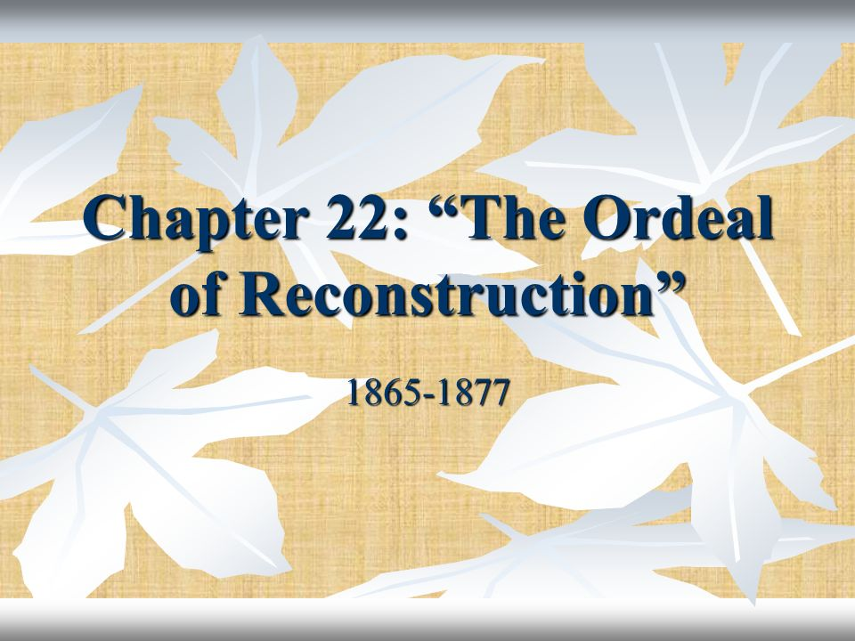 Chapter 22: The Ordeal of Reconstruction