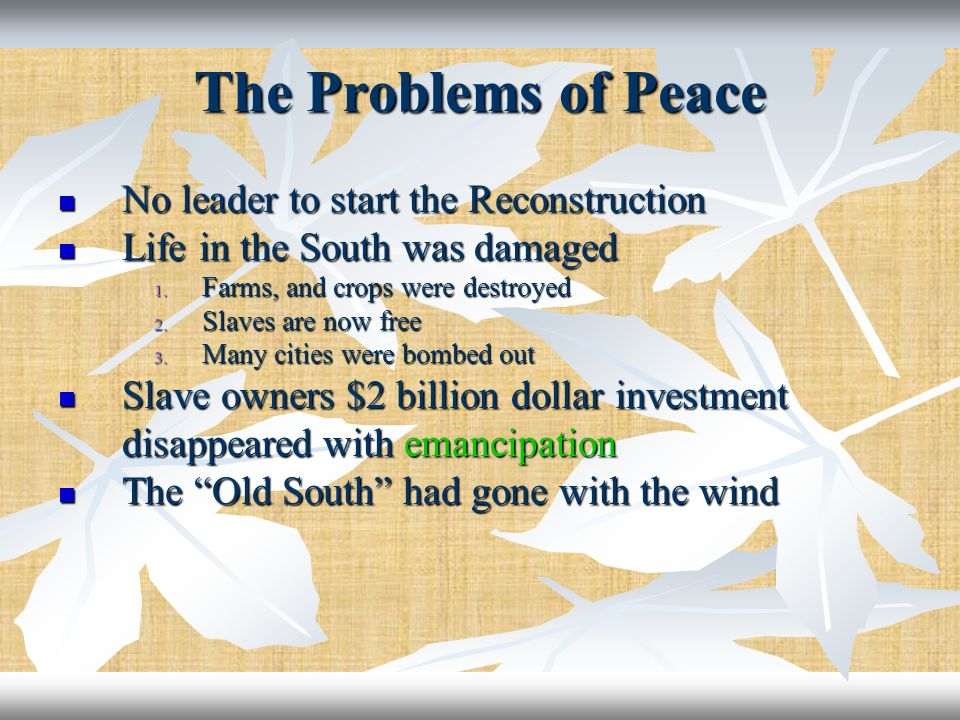 The Problems of Peace No leader to start the Reconstruction