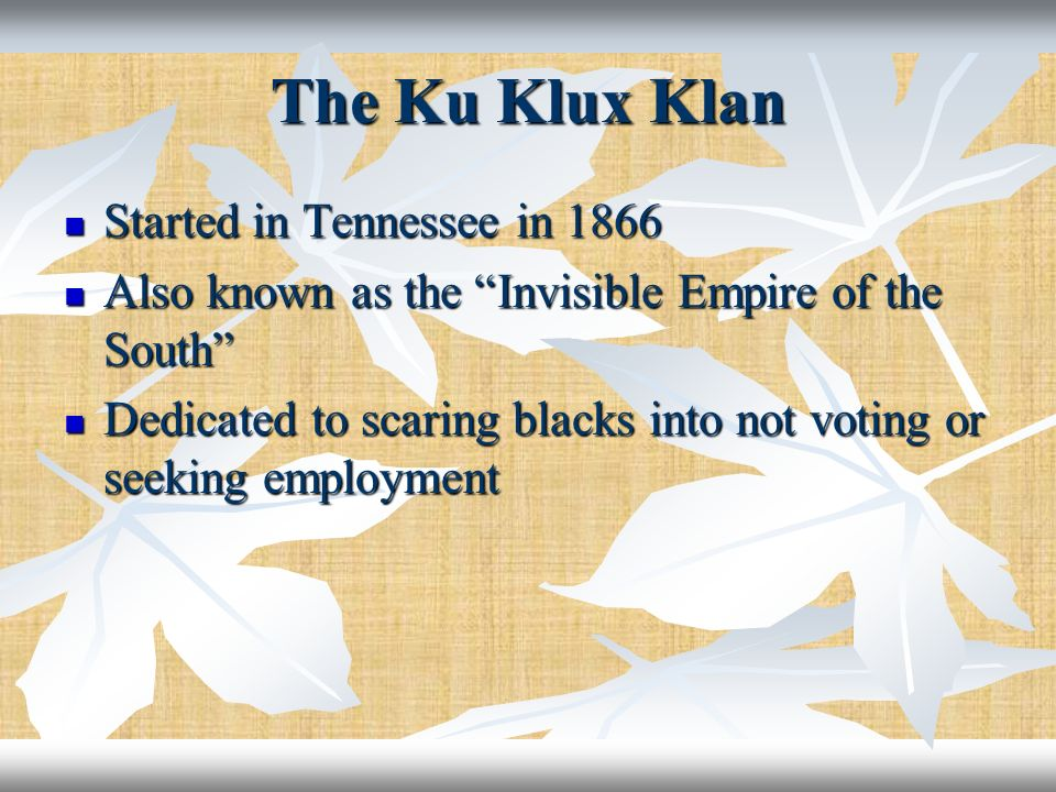 The Ku Klux Klan Started in Tennessee in 1866