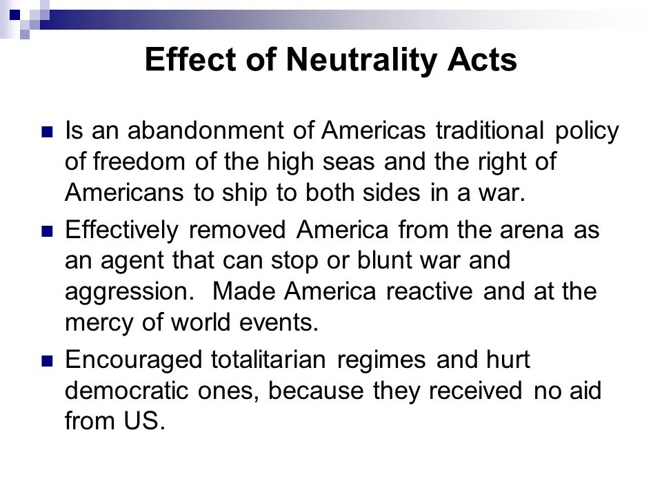 Effect of Neutrality Acts