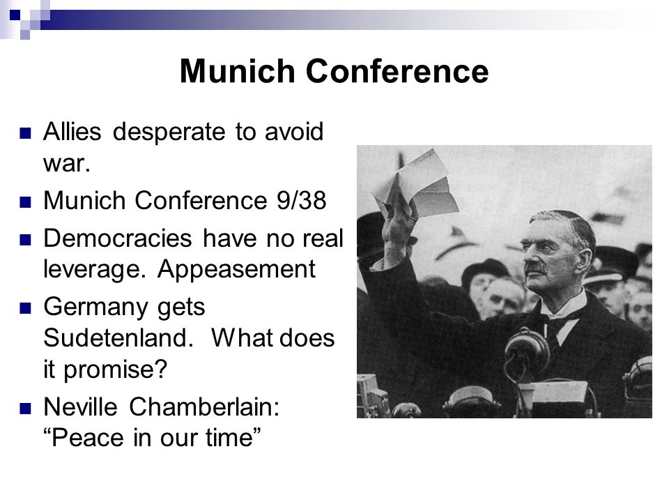 Munich Conference Allies desperate to avoid war.